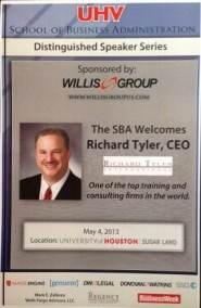 "UHV MBA Distinguished Speaker Series - Richard Tyler ""America's Corporate and Entrepreneurial Business Expert.""™ – Author, Top Management Consultant, Top Sales Trainer, Professional Speaker, Entrepreneur, CEO – Richard Tyler International, Inc.® www.RichardTyler.com"