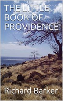 A chapter by chapter description of my book: The Little Book of Providence