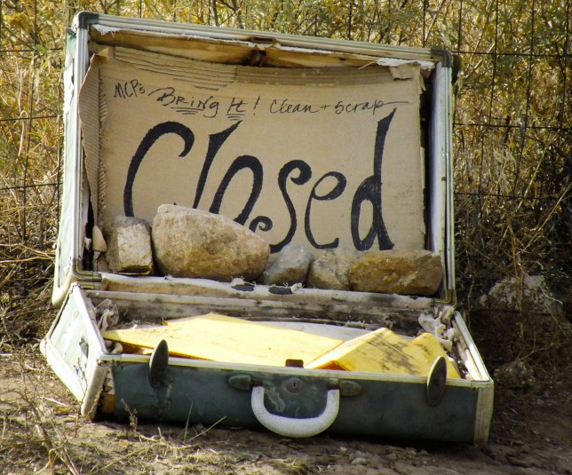 "I spotted this unique ""closed"" sign on New Mexico 14 north of Madrid."