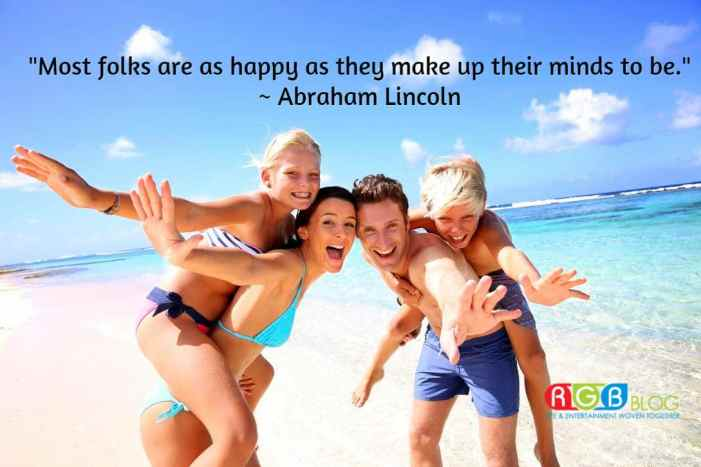 """""""Most folks are as happy as they make up their minds to be. """" ~ Abraham Lincoln"""