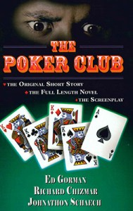 The Poker Club (written with Ed Gorman and John Schaech)