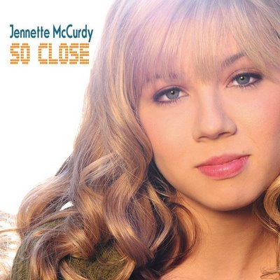 So Close - Jennette McCurdy