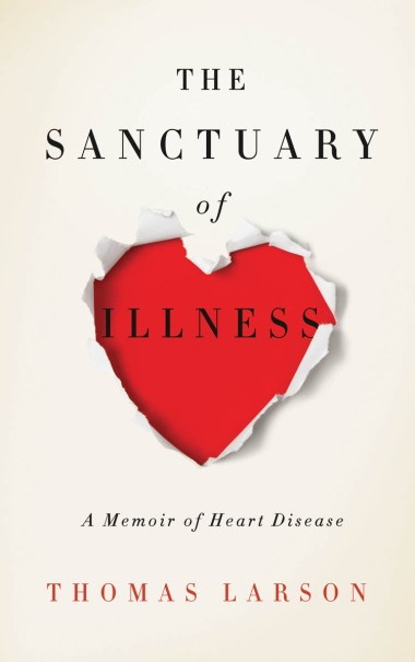 Thomas Larson Sanctuary of Illness Cover