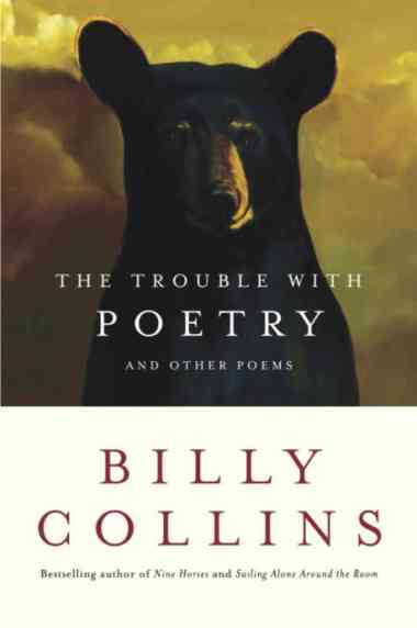 Billy Collins-Trouble with Poetry
