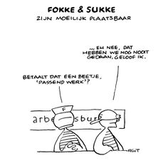 Foppe & Sukke zijn moeilijk plaatsbaar!