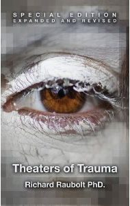 Theaters of Trauma by Dr. Richard Raubolt - RichardRaubolt.com