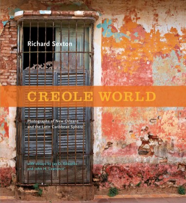 Creole World: Photographs of New Orleans and the Latin American Sphere (cover)