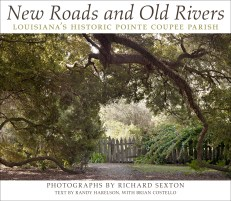 New Roads and Old Rivers: Louisiana's Historic Pointe Coupee Parish (cover)