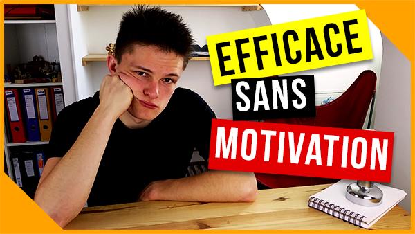 efficace sans motivation