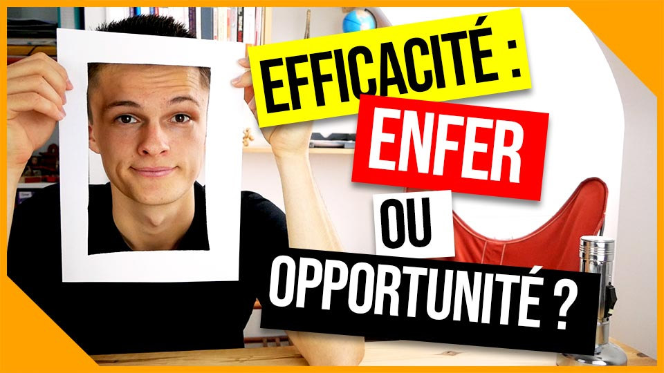 efficacité enfer ou opportunité