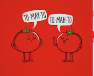 Image result for tomayto tomahto