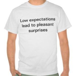 low_expectations_lead_to_pleasant_surprises_tshirt-r8498dc959e37475db93027034c2599ad_804gy_324