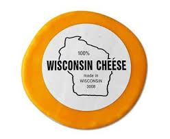 everybody knows wisconsin's got cheese