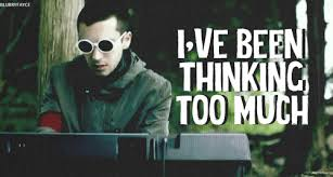 21 pilots i've been thinking too much