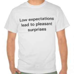 low_expectations_lead_to_pleasant_surprises_tshirt-r8498dc959e37475db93027034c2599ad_804gy_324