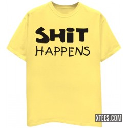 shit happens t shirt