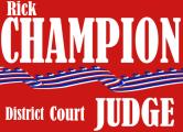 Rick Champion for District Court Judge