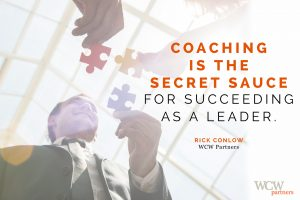 Coaching is the secret sauce to leadership success. By Rick Conlow