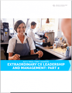 Extraordinary CX LEadership and management part 2