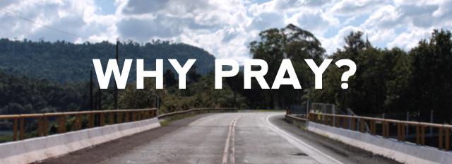2013-Why-Pray[1]