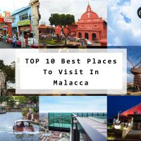 TOP 10 Best Places To Visit In Malacca