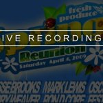 Spring Reunion, LIVE Recordings, Sat April 4 (2009)