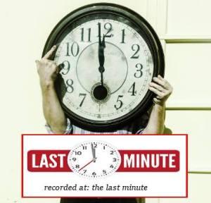 Last Minute Recording