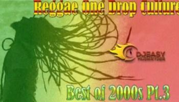 REGGAE ONE DROP CULTURE MIX BEST OF 2000S - DJ EASY   RIDDIMS WORLD