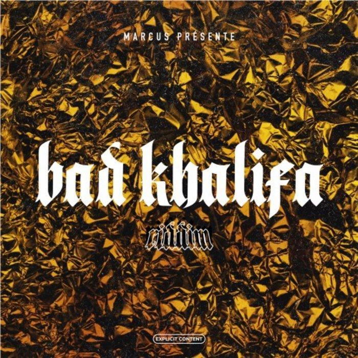 BAD KHALIFA RIDDIM - MARCUS PRODUCTION