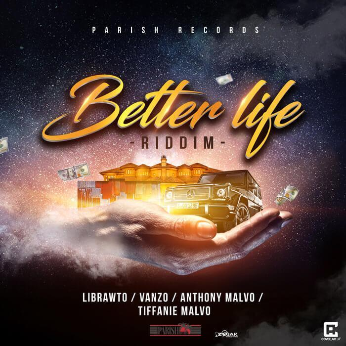 BETTER LIFE RIDDIM - PARISH RECORDS