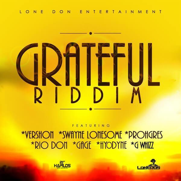 GRATEFUL RIDDIM - LONE DON ENTERTAINMENT