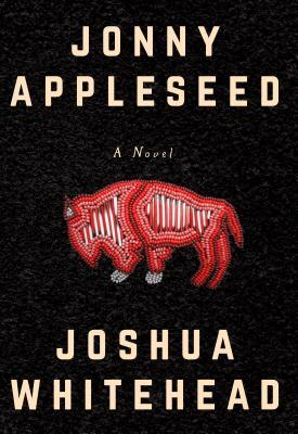 Jonny Appleseed by Joshua Whitehead