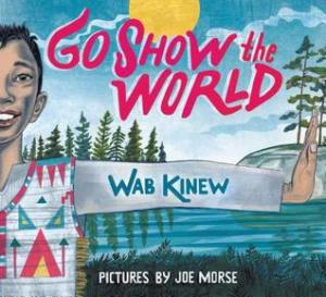Go show the world by Wab Kinew book cover