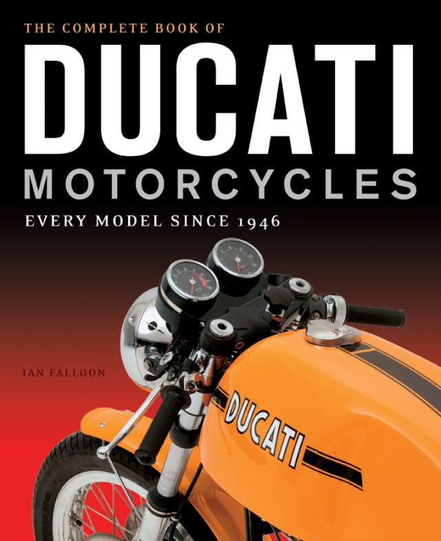 The Complete Book of Ducati Motorcycles, by Ian Falloon. (Image: Motorbooks)