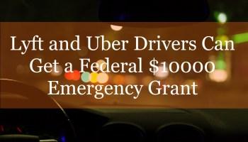 lyft uber driver federal 10000 emergency grant EIDL