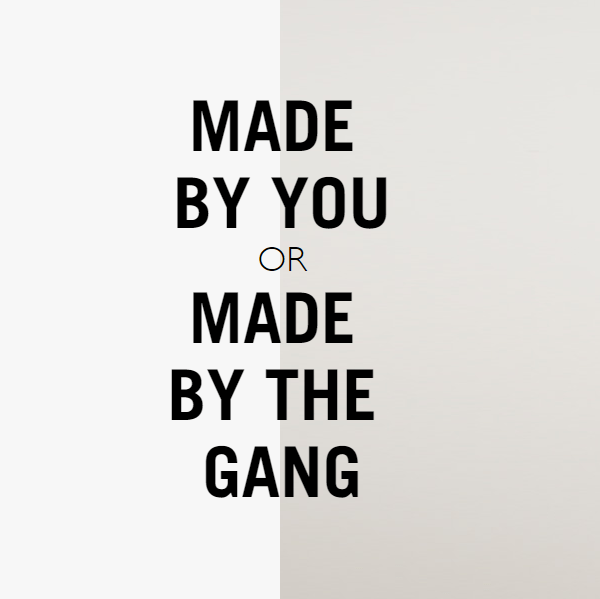 Made by You or Made by the Gang | Wool and the Gang