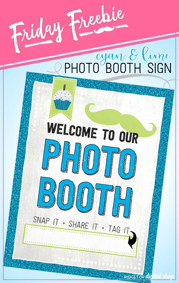 Ridgetop Digital Shop | Friday Freebie | Birthday Photo Booth Sign | Cyan Lime | Blue Green
