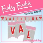 Friday Freebie: Valentine Printable Banner