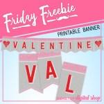 Friday Freebie: Valentine Printable Banner