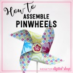 How to Assemble Pinwheels