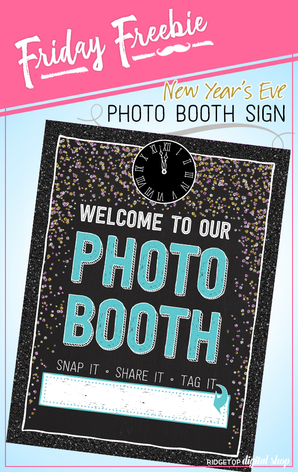 Ridgetop Digital Shop | Friday Freebie | Printable Photo Booth Sign | New Year's Eve