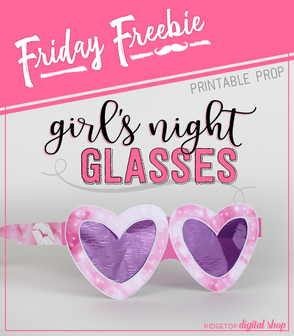 Girl's Night Glasses Printable | Bachelorette Party Free Printable | Valentine's Day Free Printable | Ridgetop Digital Shop