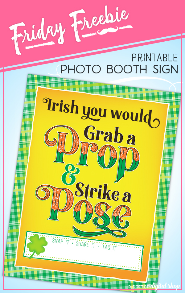St. Patrick's Day Photo Booth Sign | Friday Freebie | Free Party Printables | Ridgetop Digital Shop