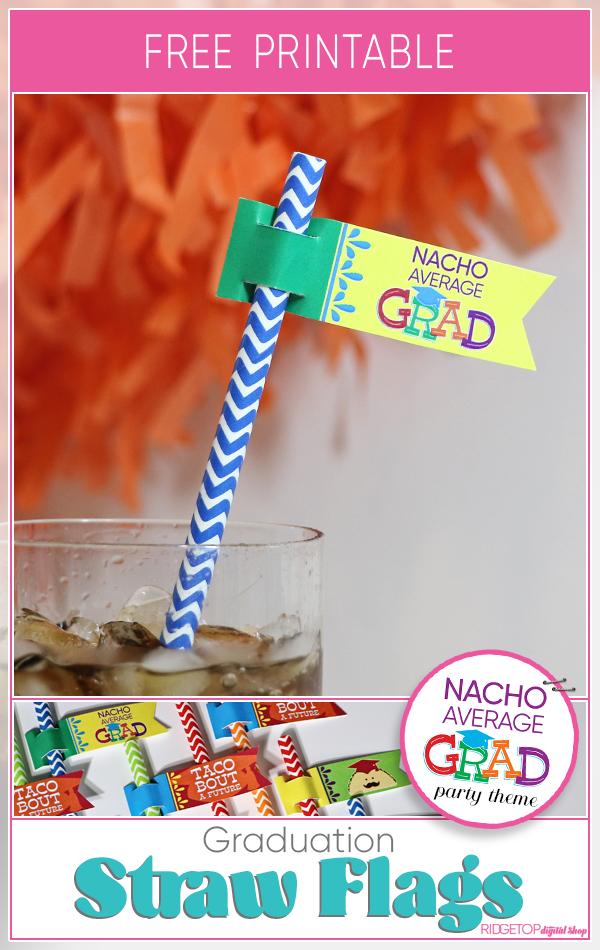Nacho Average Grad Straw Flags Free Printable   Taco Theme Graduation Party   Taco Bout a Future   Ridgetop Digital Shop