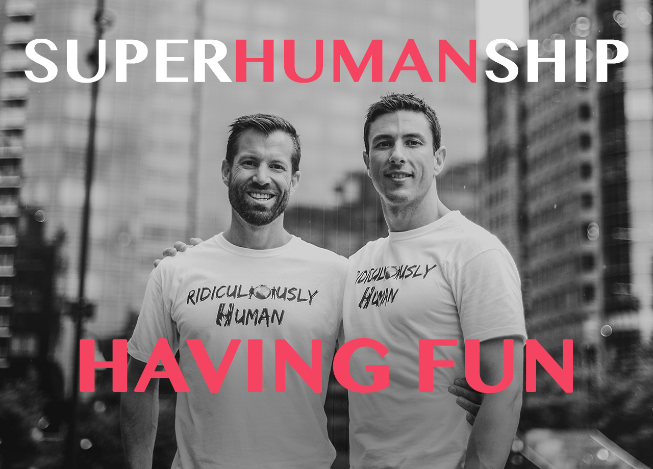 Superhumanship#9 - Having Fun and Patience - For New Age Micro-Leaders and Micro-Influencers