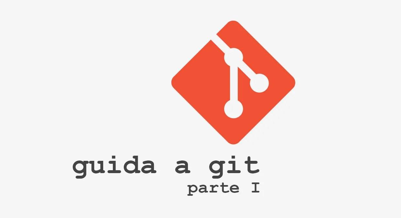 Guida a Git - parte prima