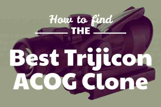 Best Acog Clone What Good Trijicon Alternatives Are There
