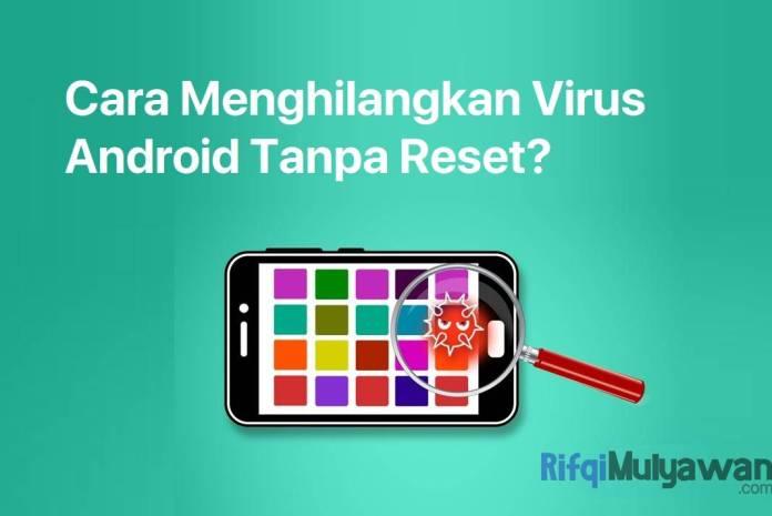 Gambar Cara Menghilangkan Dan Menghapus Virus Android Tanpa Factory Reset Atau Pengaturan Awal Pabrik