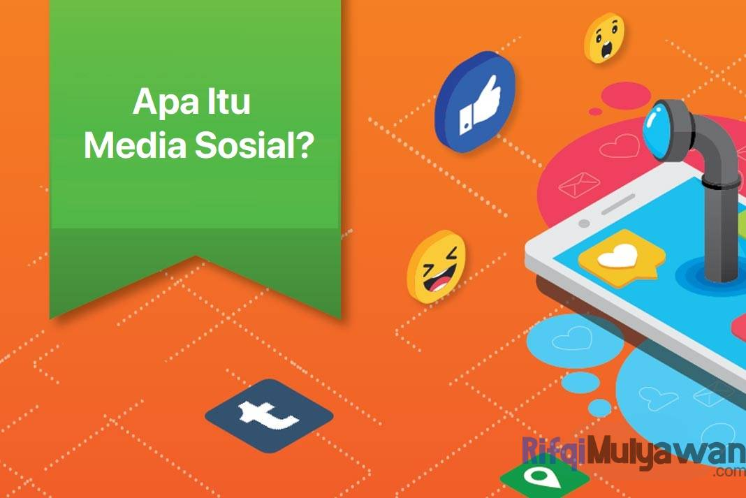 Pengertian Media Sosial: Menurut Ahli, Sejarah, Tujuan, Jenis ...