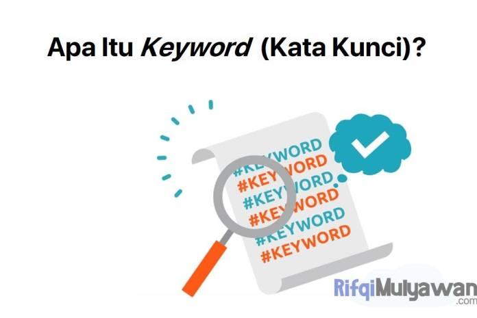 Gambar Pengertian Keyword Apa itu SEO Keywords Dan Kata Kunci Jenis Penggunaan Dan Bagaimana Cara Menggunakan Memilih Menemukannya Serta Kenapa Itu Penting